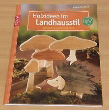Armin Täubner - HOLZIDEEN IM LANDHAUSSTIL | Herbstliche Motive aus Holz  Figuren