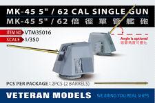 """VETERAN 1/350 VTM-35016 MK-45 5""""/62 CAL SINGLE GUN (2 BARRELS in Box)"""