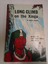 LONG CLIMB ON THE XINGU by HORACE BANNER P/B 1963 *1ST EDITION*  Pub. UFM