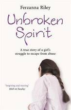 Good, Unbroken Spirit: The true story of a girl's struggle to break free, Riley,
