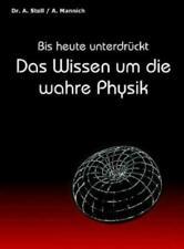Das Wissen die wahre Physik - Hard A5 - Buch Axel Stoll