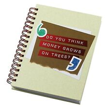 Because I Said So A26163 Do You Think Money Grows on Trees Notebook