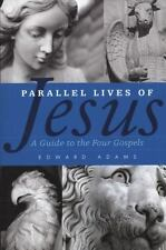 Parallel Lives Of Jesus: By Edward Adams