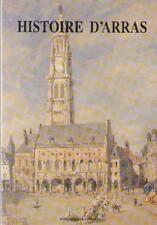 Histoire d'Arras - Nord-Pas-de-Calais - HILAIRE BOUGARD NOLIBOS JESSENNE OURSEL