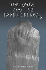 Sintonía con lo Irremediable by Nuria Álvarez de Sotomayor (2014, Paperback)