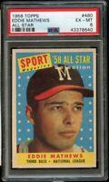 1958 Topps BB Card #480 Eddie Mathews Milwaukee Braves ALL-STAR PSA EX-MT 6 !!!!