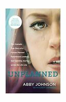 Unplanned: The Dramatic True Story of a Former Planned Parenthood Leader's Ey...