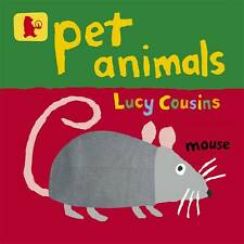 Pet Animals by Lucy Cousins (Board book, 2013)