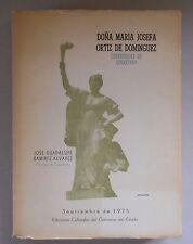 Dona Maria Josefa Ortiz De Dominguez:Corregidora De Queretaro by Alvarez /1st ed