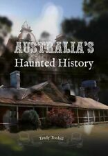 NEW Australia's Haunted History By Trudy Toohill Paperback Free Shipping