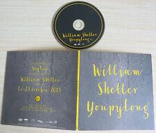 CD SINGLE PROMO YOUPYLONG WILLIAM SHELLER 1 TITRES 2015 POCHETTE DELUXE