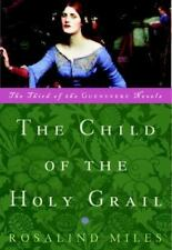 The Child of the Holy Grail: The Third of the Guenevere Novels-ExLibrary