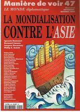 MANIERE DE VOIR N° 47 LA MONDIALISATION CONTRE L'ASIE 1999 TRES BON ETAT