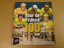 BOEK / TOUR DE FRANCE 100 JAAR 1903 - 2003
