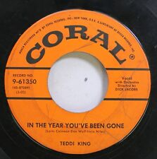 50'S & 60'S 45 Teddi King - In The Year You'Ve Been Gone / The Dragon On Coral