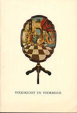 VOLKSKUNST EN VOORBEELD (PEPERHUIS ENKHUIZEN 1970)