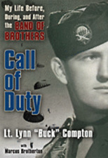 Call of Duty: My Life Before, During, and After the Band of Brothers by Compton