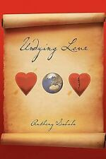 Undying Love by Anthony Sabala (2011, Paperback)