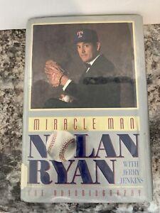 Miracle Man: Nolan Ryan : The Autobiography by Nolan Ryan HARDBACK 1992