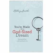 You're Made for a God-Sized Dream: Opening the Door to All God Has for You Gert