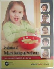 EVALUATION Of PEDIATRIC FEEDING & SWALLOWING Joan Arvedson, PhD, CCC-SLP DVD+Bk