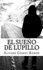 El Sueño de Lupillo : La Realidad by Álvaro Gómez Ramos (2013, Paperback)