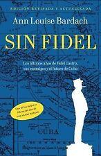 Sin Fidel: Los ultimos anos de Fidel Castro, sus enemigos y el futuro-ExLibrary