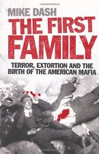 The First Family: Terror, Extortion and the Birth of the American Mafia,Mike Da