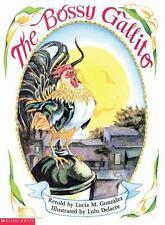 Bossy Gallito, the (gallo de Bodas, El) by Lucia M. Gonzalez (1999, Paperback)