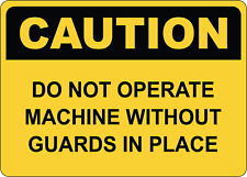 Osha Caution Do Not Operate Machine Without Guards Adhesive Vinyl Sign Decal