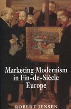 Marketing Modernism in Fin-de-Siècle Europe by Robert Jensen (1997, Paperback)