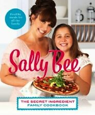 The Secret Ingredient Family Cookbook by Sally Bee NEW