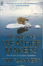 NEW We Are the Weather Makers By Tim Flannery Paperback Free Shipping
