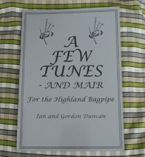 Gordon Ian Duncan A Few Tunes and Mair for HIGHLAND BAGPIPE BOOK PIPES TRAD FOLK