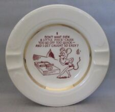 "Funny Ashtray ""You go off too quick-I get caught so easy"" Risque Sexy Mouse Trap"