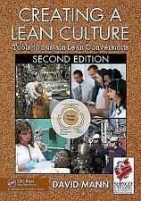 Creating a Lean Culture : Tools to Sustain Lean Conversions by David Mann...