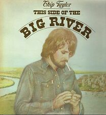 """LP 12"""" 30cms: Chip Taylor: this side of the big river. WB. J"""