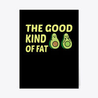 """Good Kind Of Fat Funny Avocado Lover Shi Gift Poster - 18""""x24"""""""