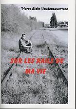 """MON 1er LIVRE : """"SUR LES RAILS DE MA VIE"""" - Pierre-Alain HAUTECOUVERTURE"""