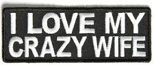 I LOVE MY CRAZY WIFE Embroidered Jacket Vest Funny Biker Saying Patch Emblem