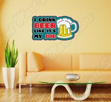 "I Drink Beer Like Job Alcohol Bar Pub Wall Sticker Room Interior Decor 25""X18"""