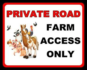 PRIVATE ROAD FARM ACCESS ONLY FARMYARD FARMER STABLES METAL SIGN TIN PLAQUE 970