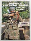 WEHRMACHT CAMOUFLAGE UNIFORMS & POST WAR DERIVATIVES Europa Militaria BOOK 17