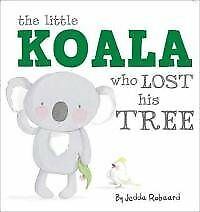 The Little Koala Who Lost His Tree (Board Book)