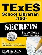 TExES School Librarian (150) Secrets Study Guide: TExES Test Review for the Texa