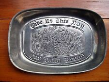 Bread Serving Tray, Duratale by Leonard, Pewter serving tray, Give us this day..