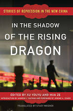 In the Shadow of Rising Dragon Xu Youyu/Hua Ze Stories of Repression in China