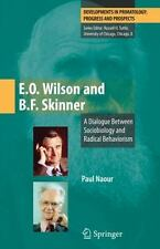 E. O. Wilson and B. F. Skinner : A Dialogue Between Sociobiology and Radical...