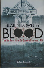BEATEN DOWN BY BLOOD Battle of Mont St Quentin 1918