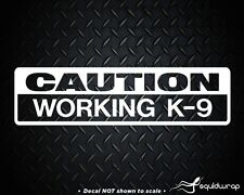 CAUTION WORKING K9 * CAR WINDOW TRAILER CRATE DOG DECAL